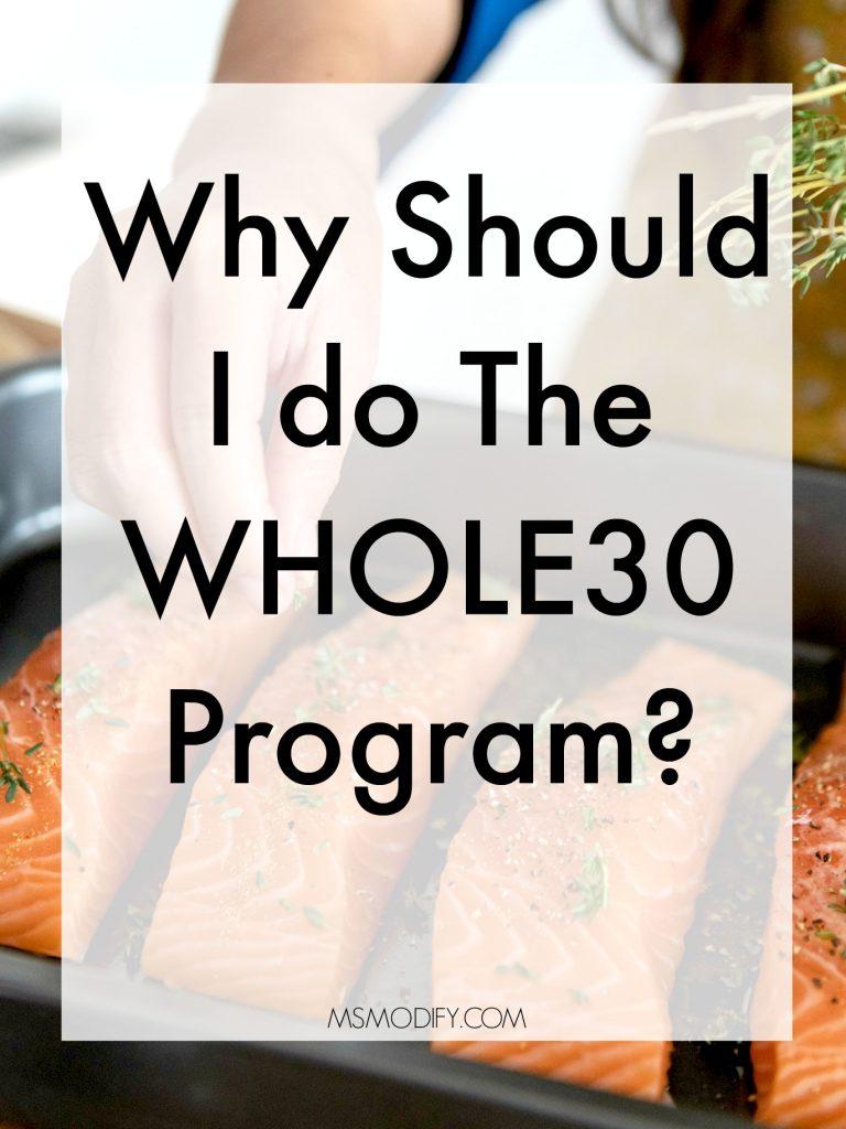 Why Should I do WHOLE30?