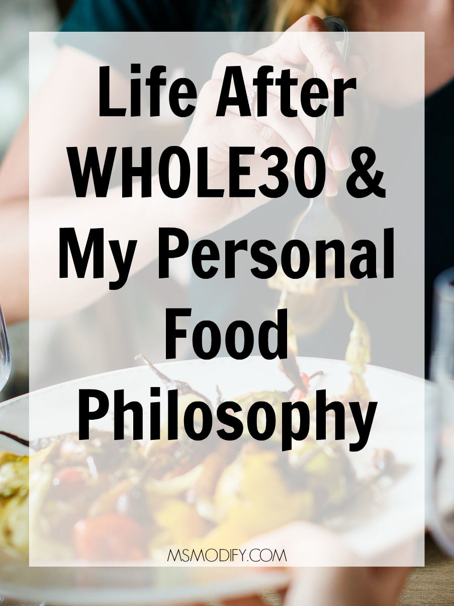 Life After Whole30 & My Personal Food Philosophy