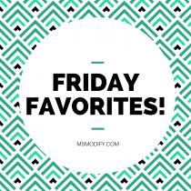 Friday Favorites!